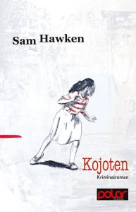 German edition of Sam Hawken's novel LA FRONTERA